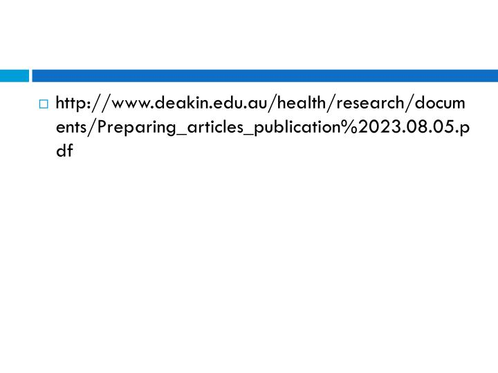 http://www.deakin.edu.au/health/research/documents/Preparing_articles_publication%2023.08.05.pdf