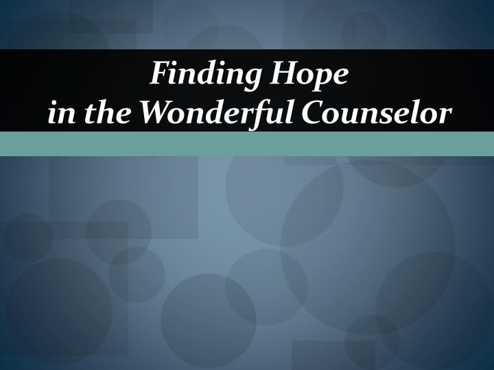 finding hope in the wonderful counselor n.
