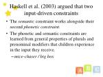 haskell et al 2003 argued that two input driven constraints