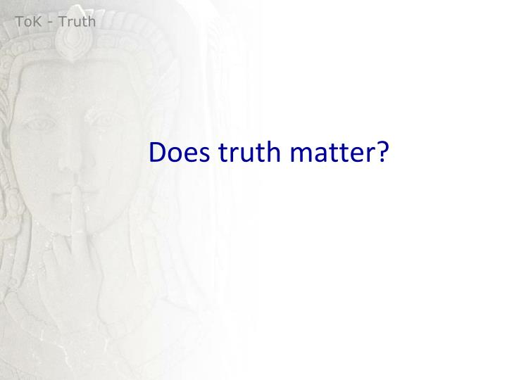 does truth matter n.