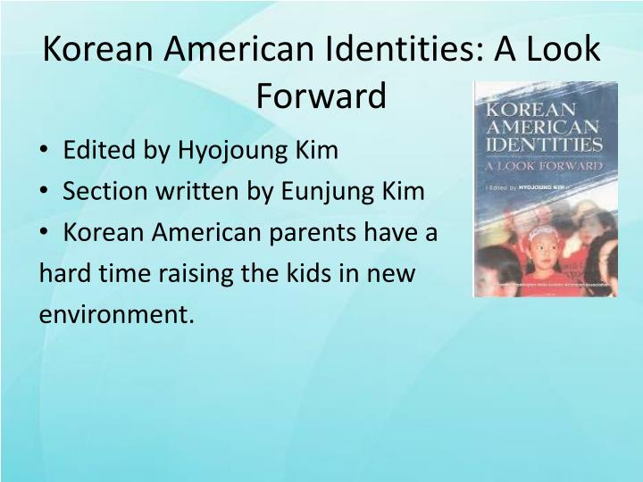 korean-american experience essay This essay argues that henry, the main character in the novel, negotiates his hybrid korean american culture in three different domains: parental, domestic, and political later on the analysis it is found that such a negotiation contributes to critiques on problems faced by korean americans.