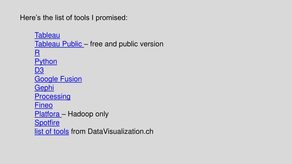 PPT - Here's the list of tools I promised: Tableau Tableau