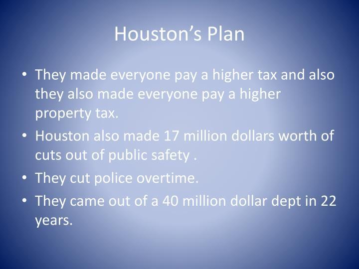 Houston s plan
