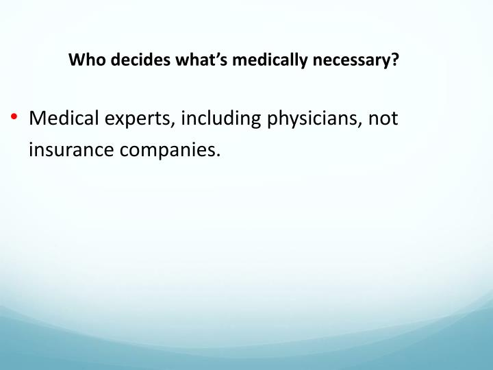 Who decides what's medically necessary?