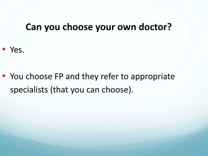 Can you choose your own doctor?