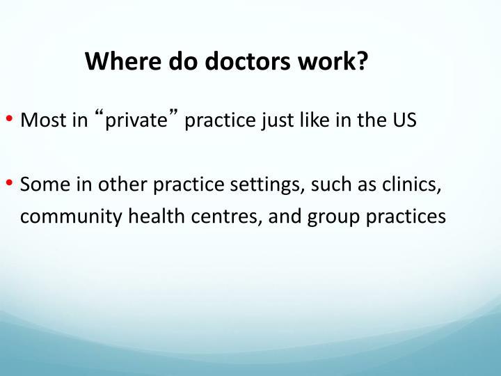 Where do doctors work?