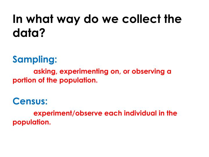 In what way do we collect the data?