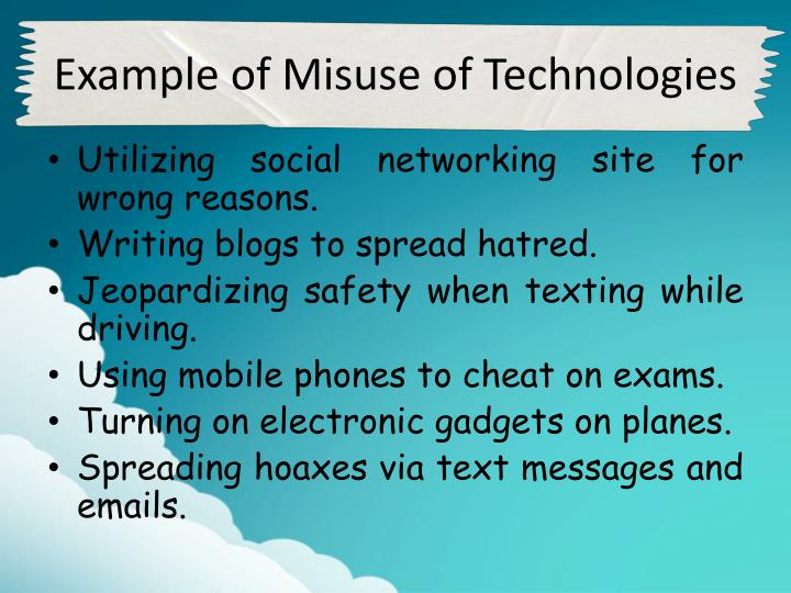 misuse of technology The purpose of this policy is to outline the acceptable use of information technology resources at the  of acceptable use of information technology.