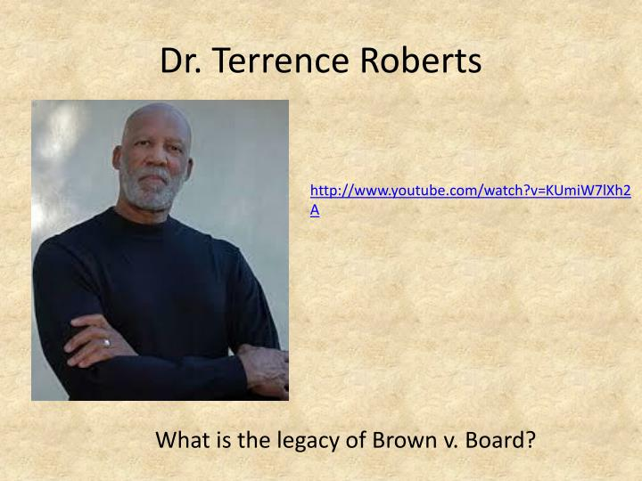 Dr. Terrence Roberts