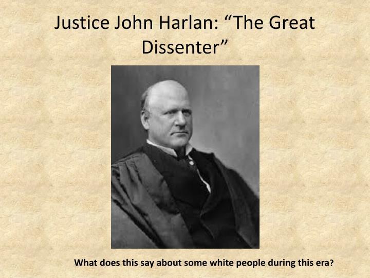 "Justice John Harlan: ""The Great Dissenter"""