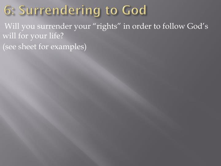 6: Surrendering to God