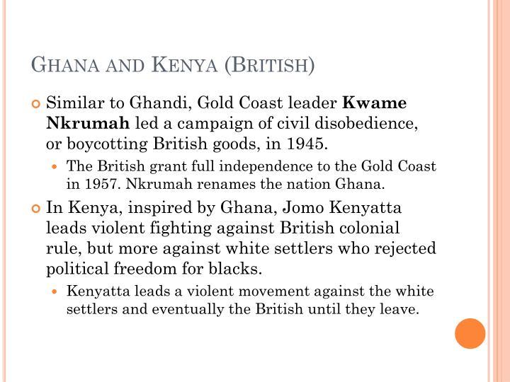 Ghana and Kenya (British)