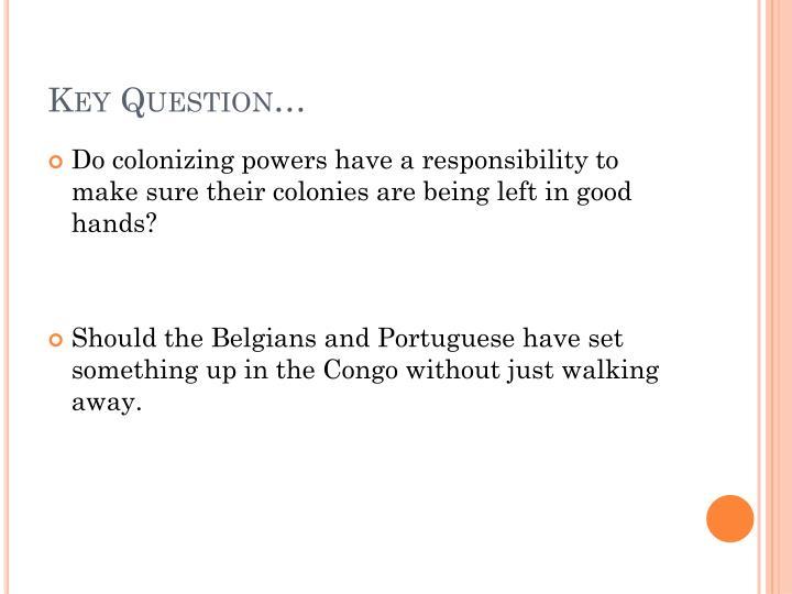Key Question…