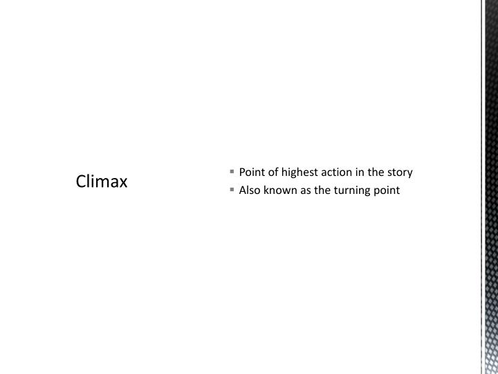 Point of highest action in the story
