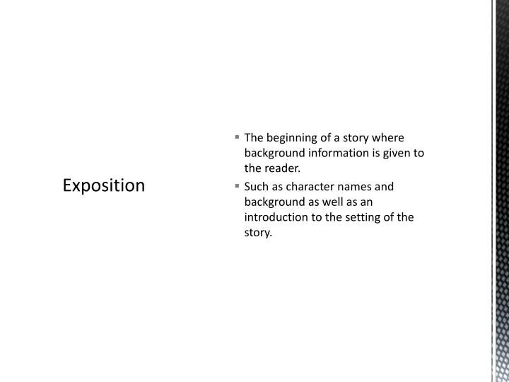 The beginning of a story where background information is given to the reader.