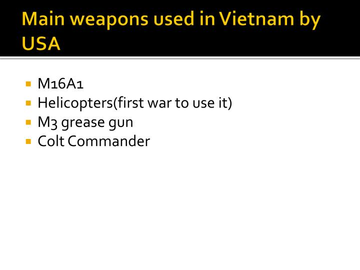 Main weapons used in Vietnam by USA