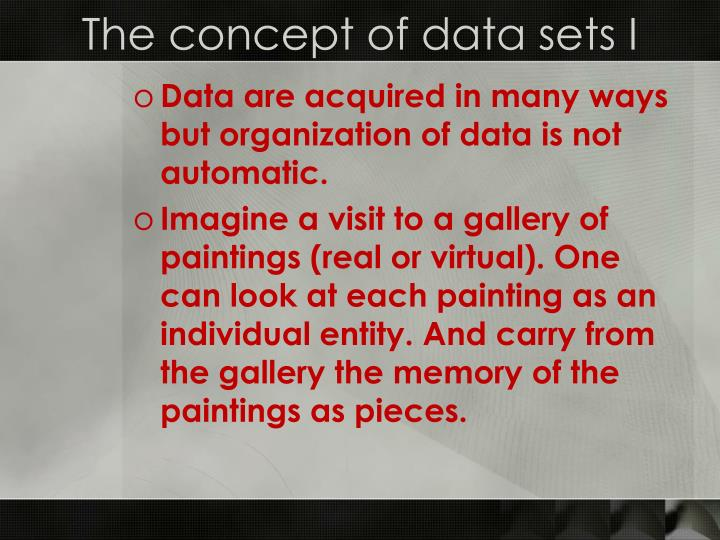 The concept of data sets I