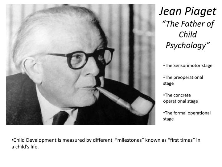 jean piaget the father of child psychology n.