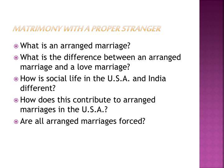 Matrimony with a Proper Stranger