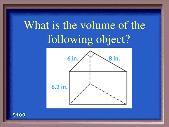 What is the volume of the following object?