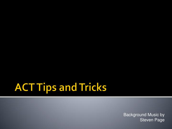 act tips and tricks n.