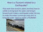 how is a tsunami related to a earthquake