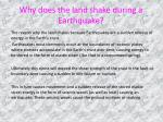 why does the land shake during a earthquake