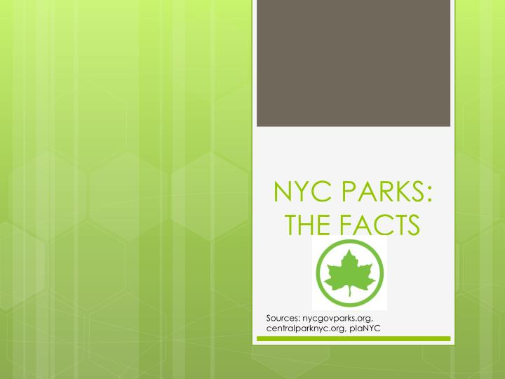 NYC PARKS: THE FACTS