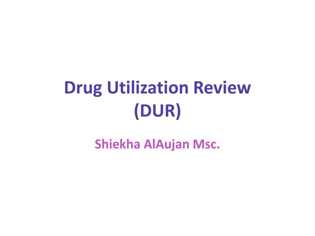 Ppt Drug Utilization Review Dur Powerpoint Presentation Id2614244