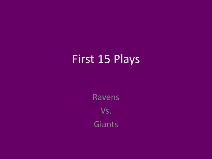 First 15 plays