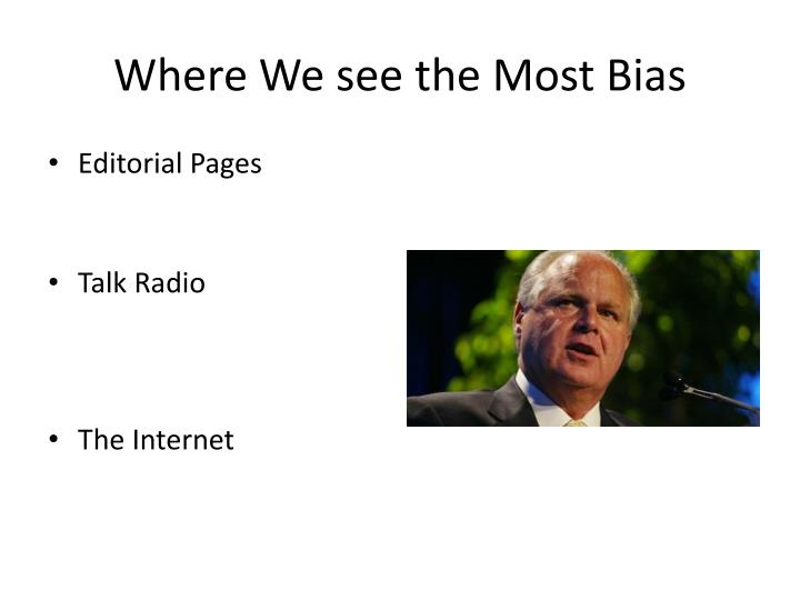 Where We see the Most Bias