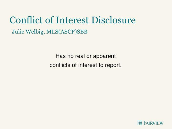 Conflict of interest disclosure julie welbig mls ascp sbb