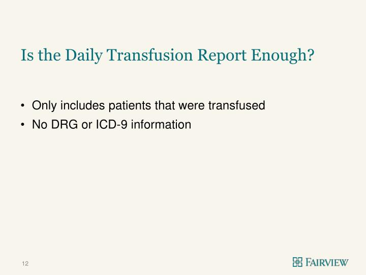 Is the Daily Transfusion Report Enough?