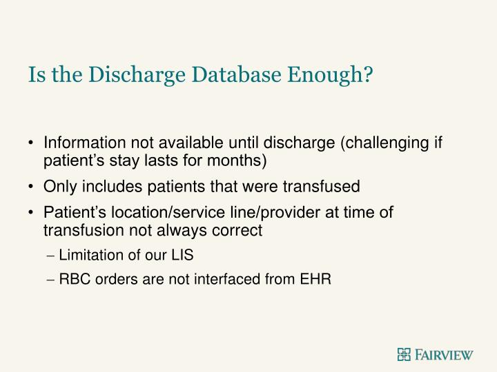Is the Discharge Database Enough?