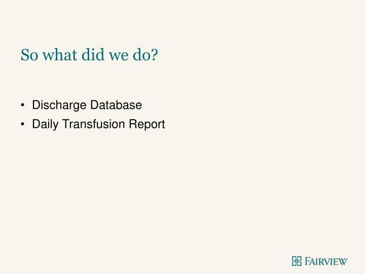 So what did we do?