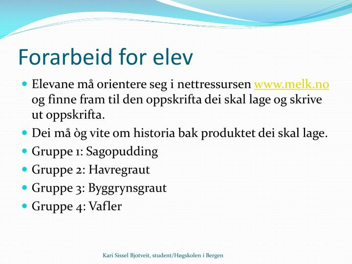 Forarbeid for elev