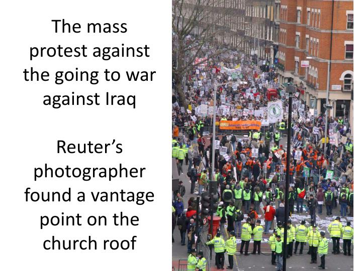 The mass protest against the going to war against Iraq