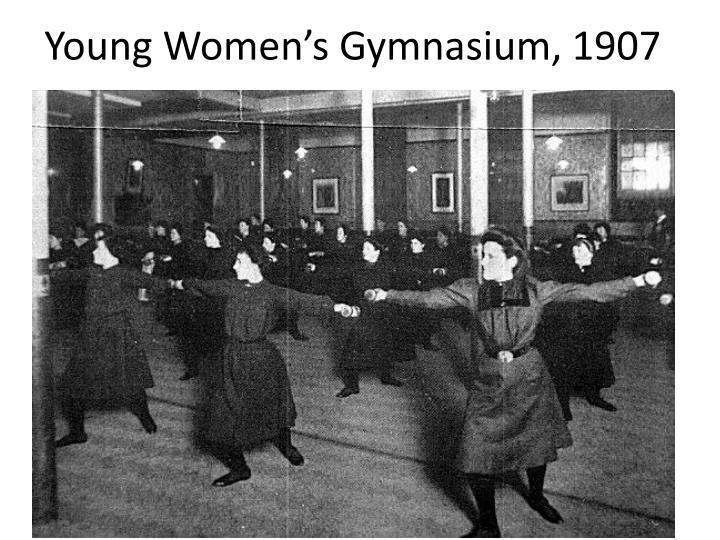 Young Women's Gymnasium, 1907
