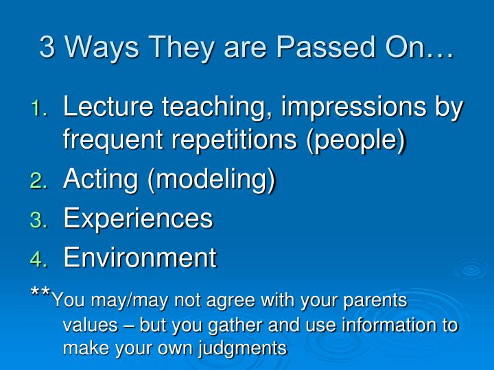 3 ways they are passed on