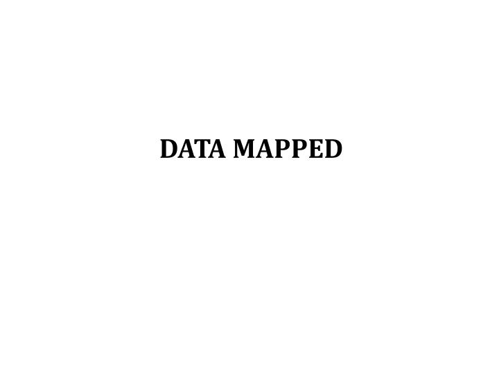 DATA MAPPED