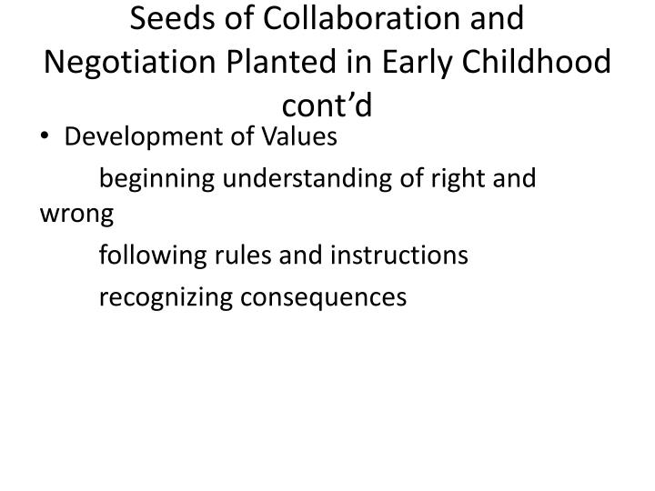 Seeds of Collaboration and Negotiation Planted in Early Childhood cont'd