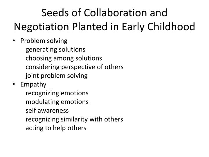Seeds of collaboration and negotiation planted in early childhood
