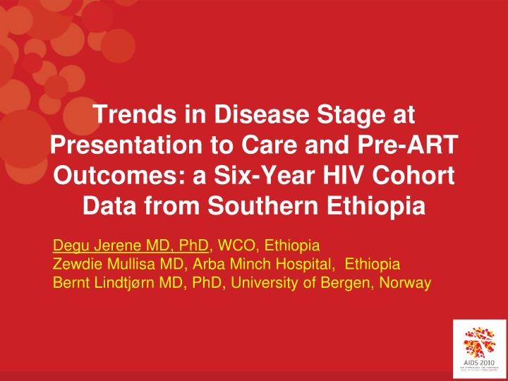 Trends in Disease Stage at Presentation to Care and Pre-ART Outcomes: a Six-Year HIV Cohort Data fro...