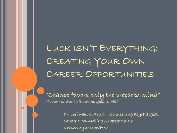 luck isn t everything creating your own career opportunities n.