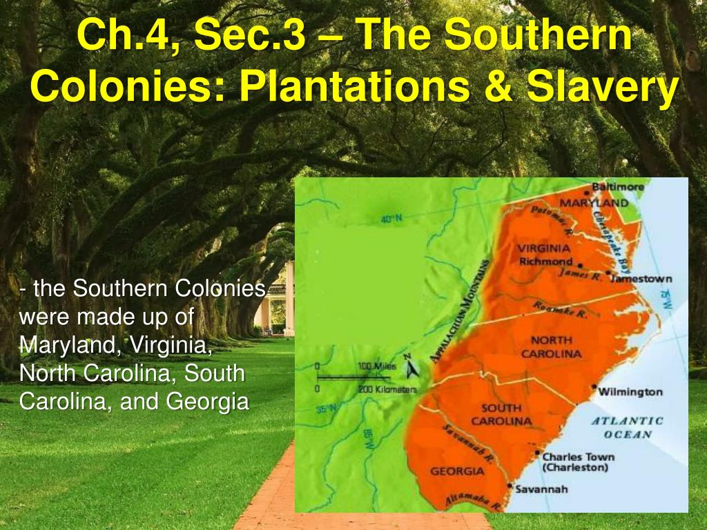 ppt ch 4 sec 3 the southern colonies plantations slavery