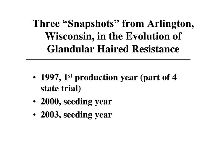 """Three """"Snapshots"""" from Arlington, Wisconsin, in the Evolution of Glandular Haired Resistance"""