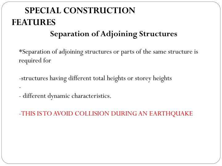 SPECIAL CONSTRUCTION FEATURES