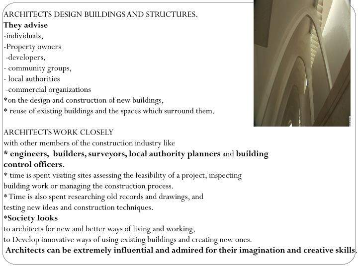 ARCHITECTS DESIGN BUILDINGS AND STRUCTURES.