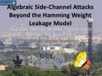 algebraic side channel attacks beyond the hamming weight leakage model