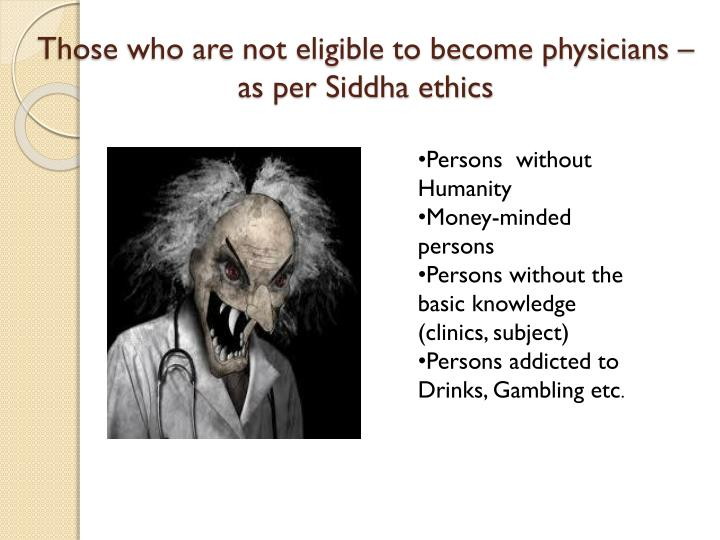 Those who are not eligible to become physicians – as per Siddha ethics
